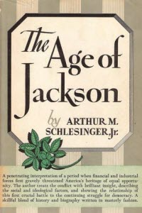 The Age of Jackson by Arthur Schlesinger Jr
